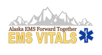 Alaska EMS Forward Together EMS VITALS